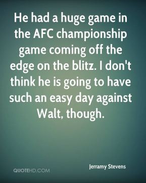He had a huge game in the AFC championship game coming off the edge on ...