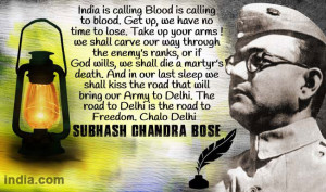 subhash chandra bose quotes india is calling blood is calling to blood ...