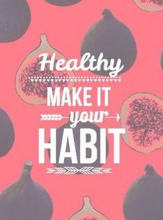 Healthy quotes, healthy lifestyle. Healthy make it your habit. Feel ...