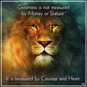 Courage and Heart!