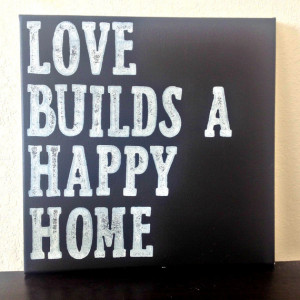 12x12 Quote Canvas - Love Builds A Happy Home