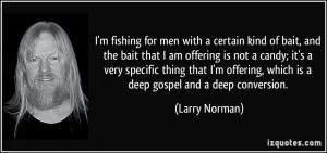 fishing for men with a certain kind of bait, and the bait that I ...
