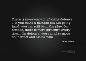 More emotion playing defense...