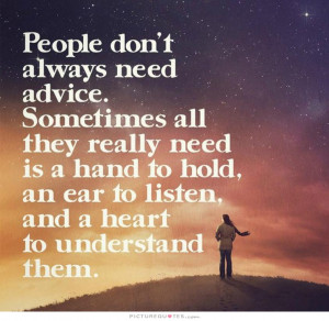... to hold, an ear to listen, and a heart to understand Picture Quote #1