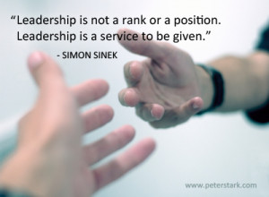 """... service to be given. """" – Simon Sinek #Leadership #Quote 