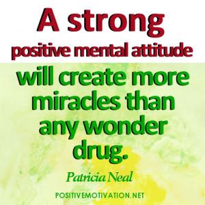 Positive Mental Attitude Quotes - A strong positive mental attitude ...