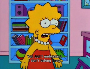 ... believe you don't deserve happiness. | A Pep Talk From Lisa Simpson
