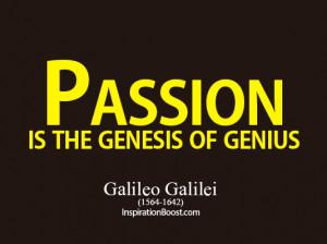 ... life-of-Passion-Passion-is-the-genesis-of-genius-Galileo-Galilei.jpg