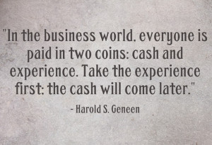 In the business world, everyone is paid in two coins: cash and ...