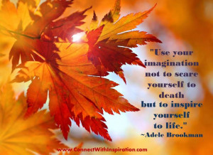 Halloween Quote, Fall color leaves, Use Your Imagination Not To Scare ...