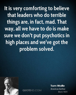 tom-wolfe-tom-wolfe-it-is-very-comforting-to-believe-that-leaders-who ...