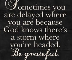 Be grateful. God knows all :)