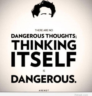 Hannah Arendt – dangerous quote
