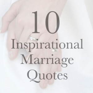 10 Inspirational Marriage Quotes: