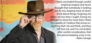 Adam Savage #atheist #atheism #quote