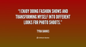 enjoy doing fashion shows and transforming myself into different ...