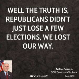 ... is, Republicans didn't just lose a few elections, we lost our way