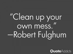 Clean up your own mess.. #Wallpaper 1