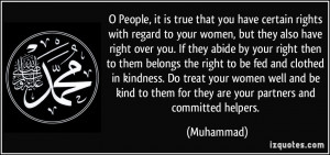 ... right to be fed and clothed in kindness. Do treat your women well and