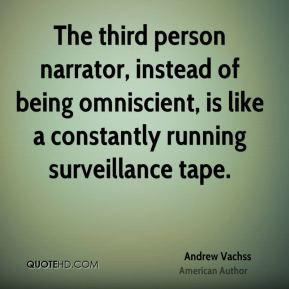 andrew vachss author quote the third person narrator instead of being