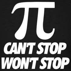 Pi Can't Stop Won't Stop T-Shirts