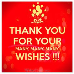 Thank you note for your birthday wishes. #Thankyou #BirthdayWishes
