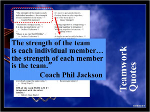 Teamwork Quotes The strength of the team is each individual member ...