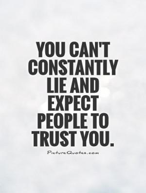 Trust Quotes Lie Quotes Broken Trust Quotes No Trust Quotes
