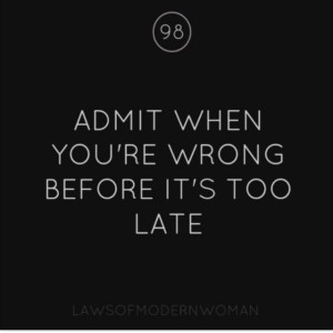 Sometimes just admitting you're wrong means more than the apology ...