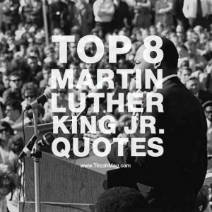 Top 8 Martin Luther King Jr. Quotes via Tirzah Magazine