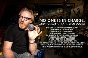 """... God, or religion.""""Adam Savage (American industrial and special"""