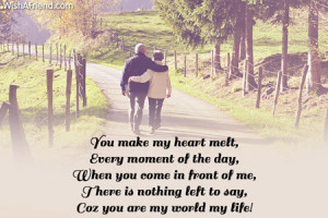 you make my heart melt every moment of the day when you come in front ...