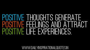 ... feelings and attract positive life experiences inspirational quote