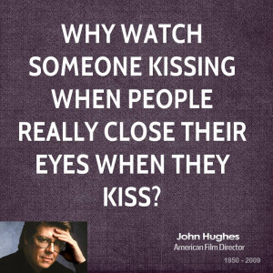 Why watch someone kissing when people really close their eyes when ...