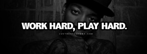 Click to get this work hard play hard facebook cover photo