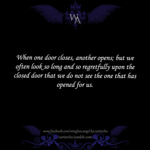 When one door closes another door opens; but we so often look so long ...
