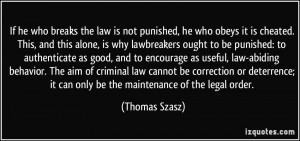 If he who breaks the law is not punished, he who obeys it is cheated ...