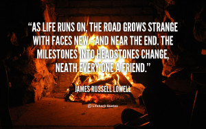 quotes about life as life runs on the road grows strange with faces