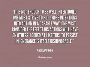 quote-Andrew-Cohen-it-is-not-enough-to-be-well-intentioned-73305.png