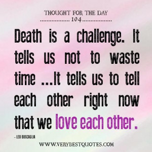 Thought for the day on death and love each other