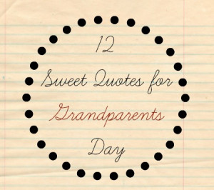 12 sweet quotes for grandparents day take a look at 12 sweet quotes ...