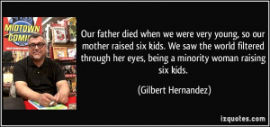 Our father died when we were very young so our mother raised six kids