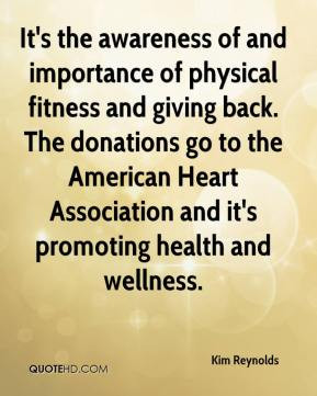 It's the awareness of and importance of physical fitness and giving ...