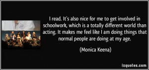 involved in schoolwork, which is a totally different world than acting ...