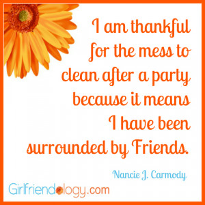 Girlfriendology thankful for the mess,friendship quote