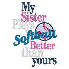Softball Sister Quotes Softball (7) my sister plays