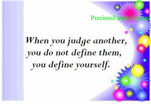 Judge Others Quotes When You Another Not Define Them