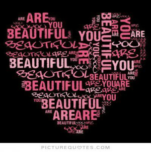 Beautiful Quotes Beauty Quotes You Are Beautiful Quotes
