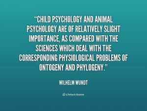quote-Wilhelm-Wundt-child-psychology-and-animal-psychology-are-of ...