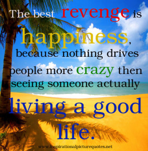 """There are no posts tagged """"the best revenge is happiness , because ..."""